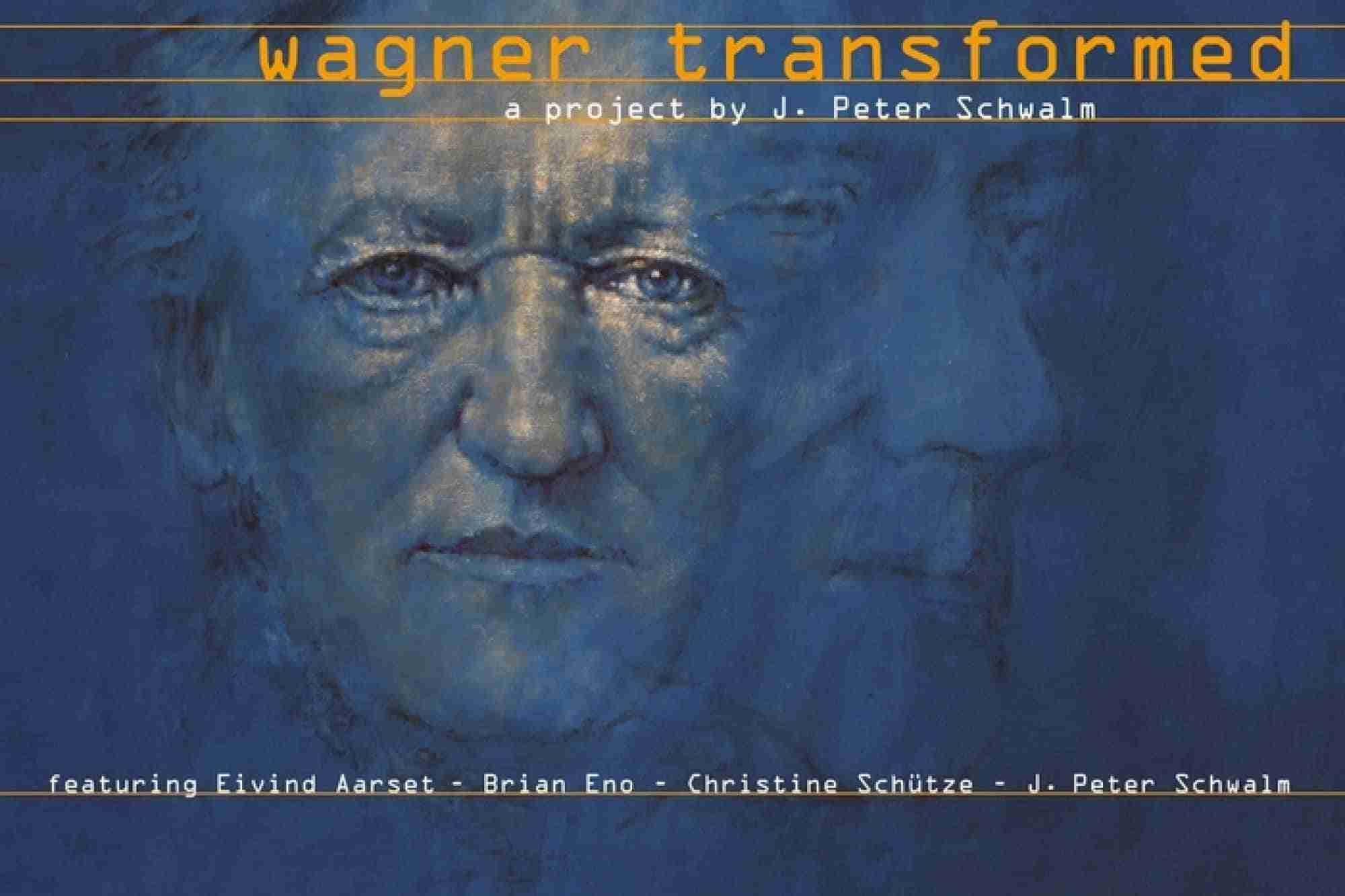 Wagner Transformed, frutto della ricerca di J. Peter Schwalm