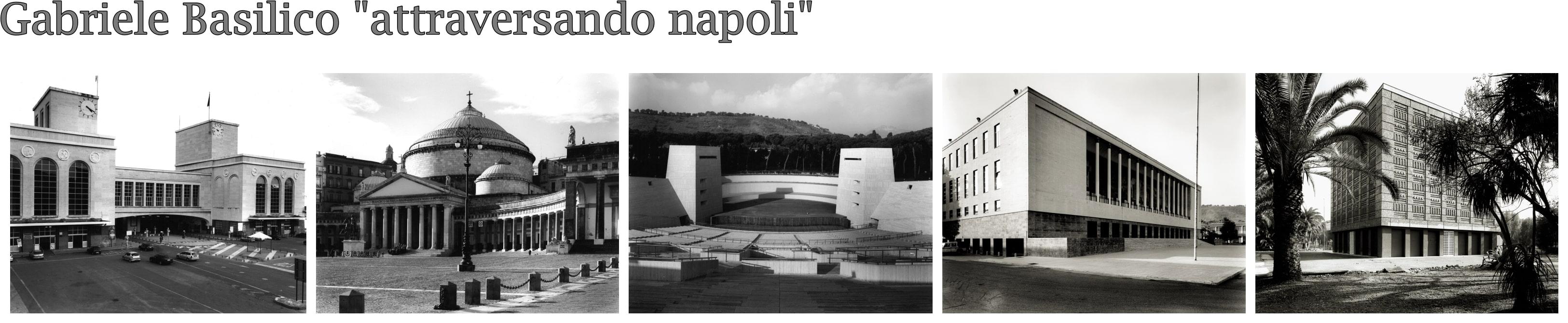 Scatti di Gabriele Basilico per la Mostra Obiettivo Napoli